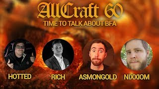 ALLCRAFT #60 - The Battle for Azeroth \u0026 Classic Discussion - ft. Asmongold, Nixxiom, Hotted \u0026 Rich