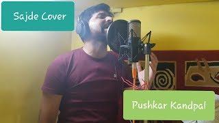 Sajde Song | Kill Dil | Ranveer Singh | Parineeti Chopra |Arijit Singh | Cover By Pushkar Kandpal