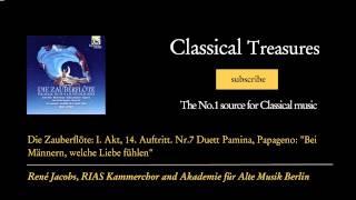 Wolfgang Amadeus Mozart - Die Zauberflöte: I. Akt, 14. Auftritt. Nr.7 Duett Pamina, Papageno...