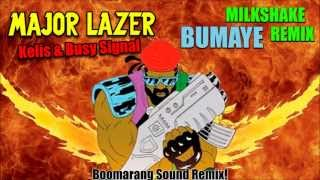 Major Lazer feat. Kelis - Bumaye Milkshake (BOOMARANG sound Remix) FREE DOWNLOAD