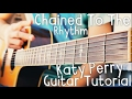 Chained To The Rhythm Guitar Tutorial By Katy Perry Skip Marley Katy Perry Guitar Lesson mp3