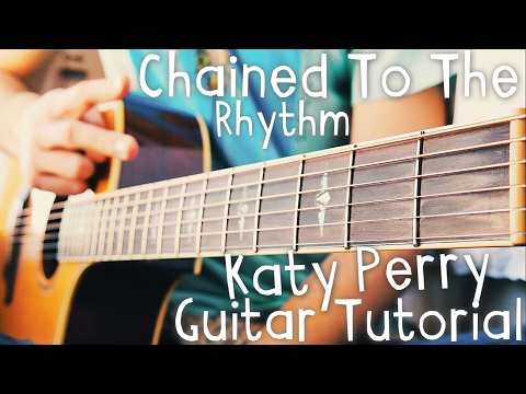 Chained To The Rhythm Guitar Tutorial by Katy Perry & Skip Marley // Katy Perry Guitar Lesson!