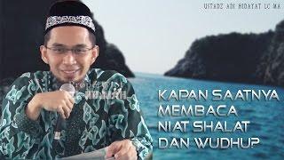 Kapan Membaca Niat Saat Shalat Atau Wudhu? ||  Ustadz Adi Hidayat Lc MA 2017 Video
