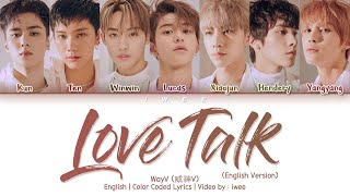 WayV (威神V) - Love Talk (English Ver.) (Eng) Color Coded Lyrics/가사