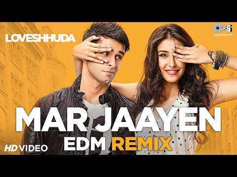 Mar Jaayen EDM Remix - Loveshhuda I Girish & Navneet | Atif Aslam & Mithoon | Latest Remix Hits