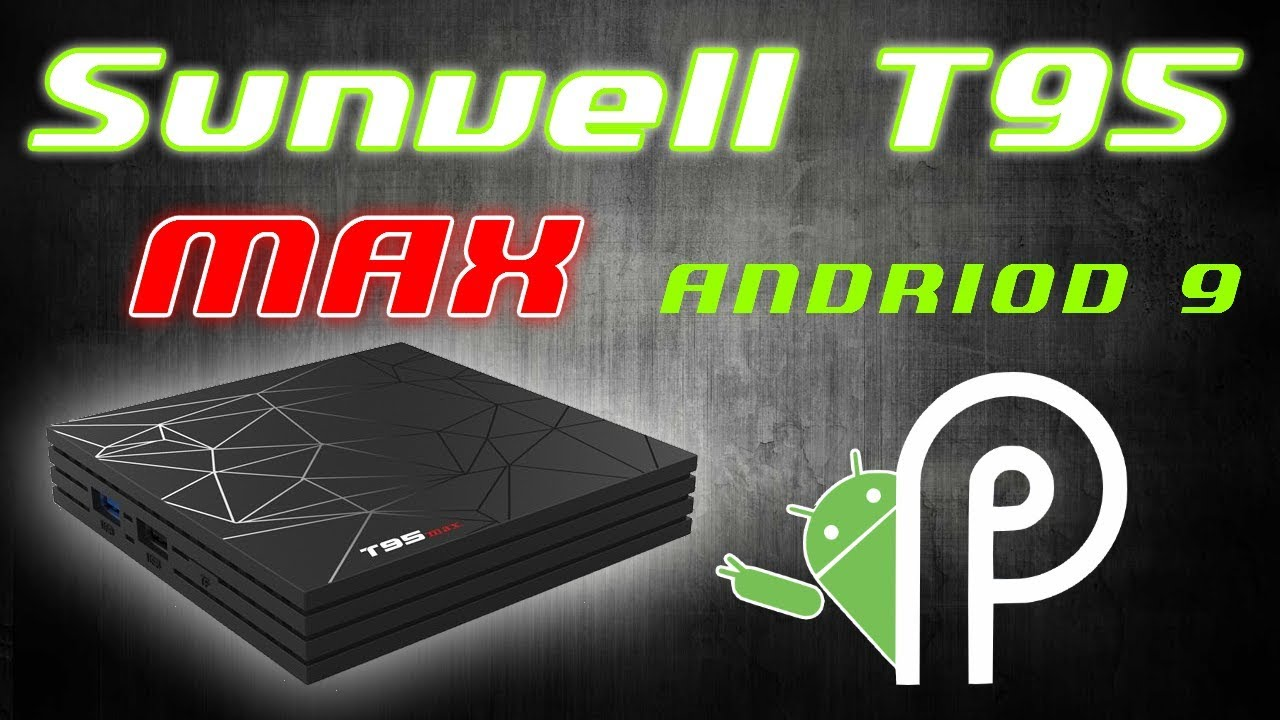 2019 Sunvell T95 Max Allwinner H6 Quad Core Android 9 Pie 6K UHD TV Box