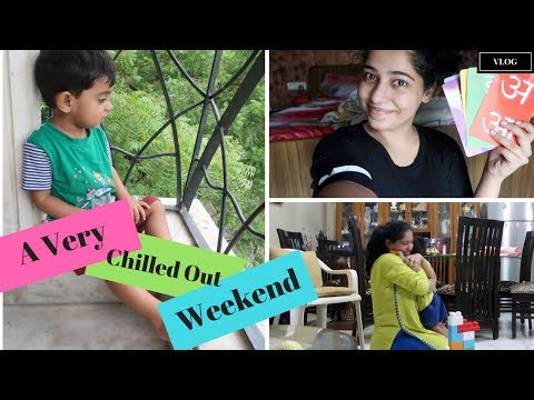 Chilled out Relaxing Weekend | Indian Mommy Vlogging channel