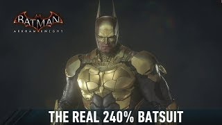 SKIN; Batman; Arkham Knight; The REAL 240% Batsuit