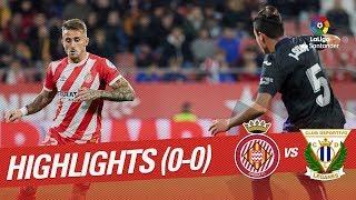 Highlights Girona FC vs CD Leganes (0-0)