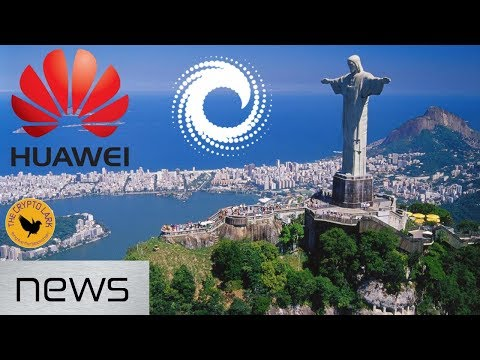Bitcoin & Cryptocurrency News - Huawei Goes Blockchain, Big Deal for Consensys, & Brazil