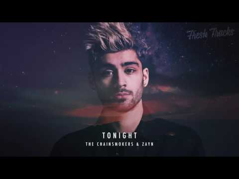 The Chainsmokers ft Zayn - Tonight ( audio video )