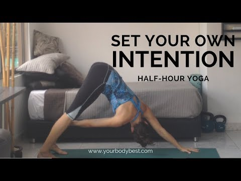 Set Your Own Intention: Half-Hour Yoga Class