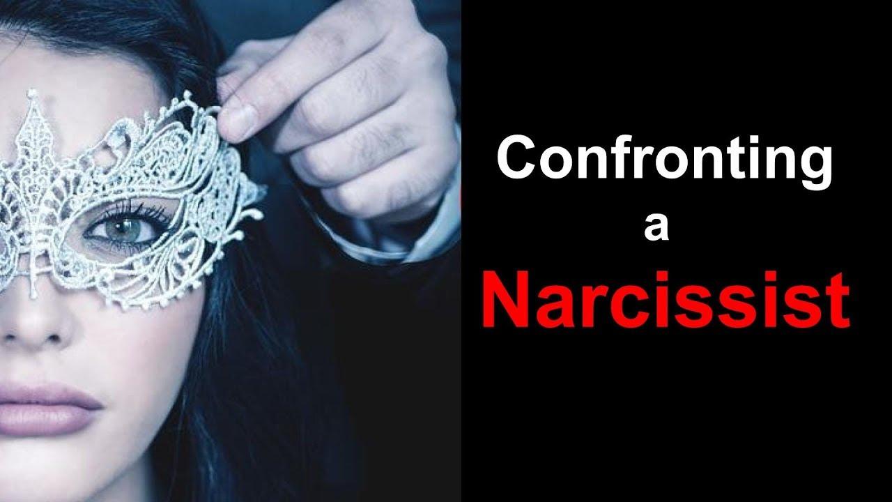 When you confront a narcissist