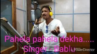 Pahela pahela dekha sambalpuri song 2016 /Singer-bablu/