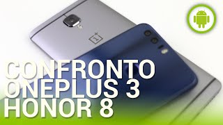 OnePlus 3 vs Honor 8, confronto in italiano
