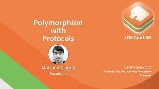 Polymorphism with Protocols - iOS Conf SG 2017