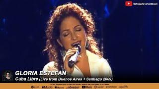 Gloria Estefan - Cuba Libre (Live from Buenos Aires + Santiago 2009)