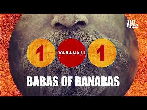 Babas Of Banaras | 101 Varanasi | Unique Stories from India