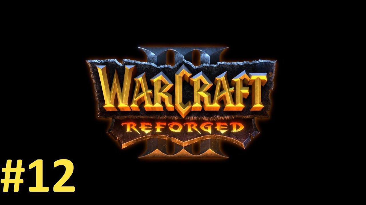Прохождение Warcraft III Reforged (2020, ремастер) #12