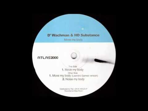 D'Wachman & HD Substance - Move My Body (Leandro Gamez Version)