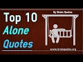 Alone Quotes - Top 10 Quotes about being alone and lonely