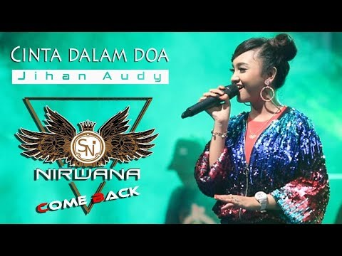 NIRWANA Come Back [cover] CINTA DALAM DOA ~ Jihan Audy