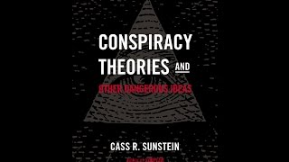 Conspiracy Theories \u0026 Other Dangerous Ideas