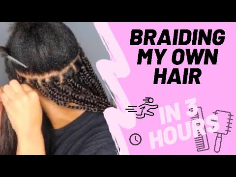 Watch how I braid my own hair in 3 hours !!