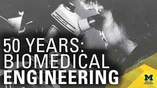 Biomedical Engineering at Michigan: Looking Back