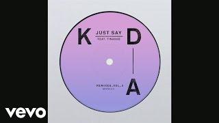 KDA - Just Say (KDA Junglism Dub) [Audio] ft. Tinashe