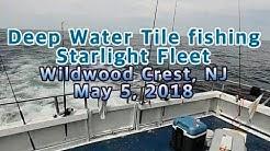 Offshore Deep Water Tile fishing at Starlight Fleet in Wildwood Crest NJ - May 5, 2018