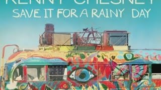 Kenny Chesney - Save it for A Rainy Day Lyric Video The Big Revival