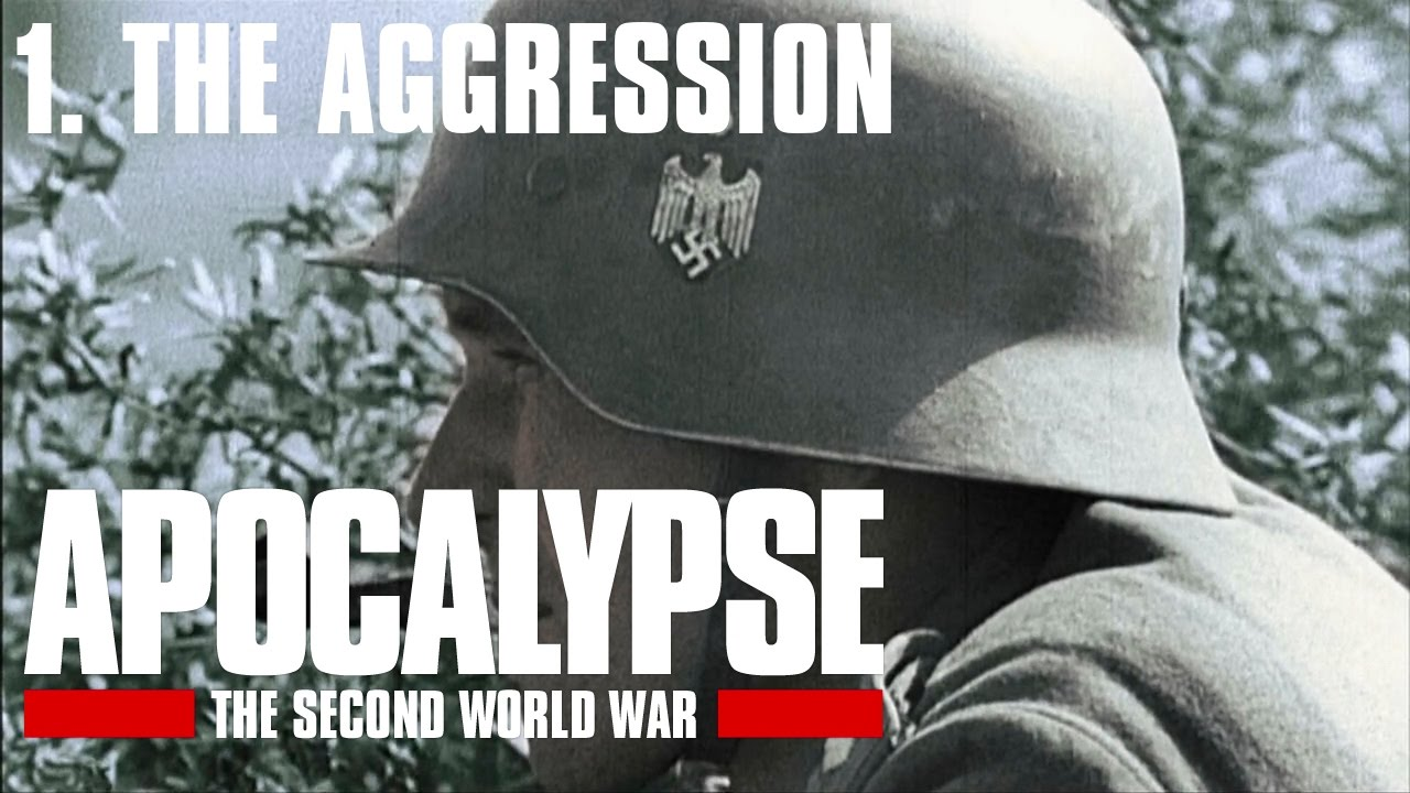 Apocalypse the Second World War - 1/6. The Aggression (Subtitrat în română) - YouTube