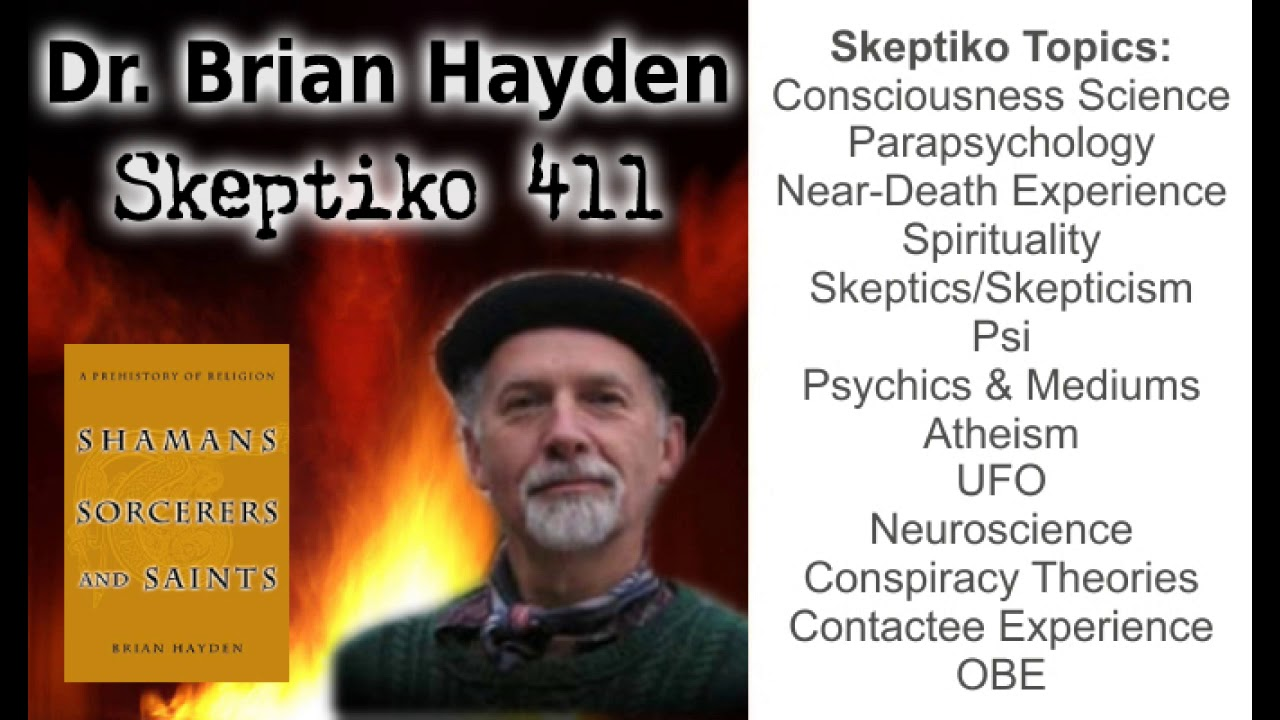Dr  Brian Hayden, Anthropology of Power and Evil |411| - Skeptiko
