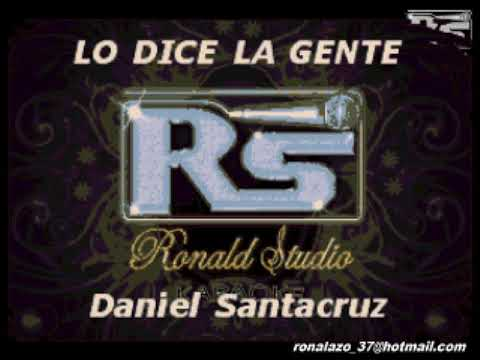 Lo Dice La Gente - Daniel Santacruz  -   Karaoke Exclusivo