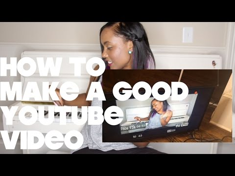 #56 How To Make A Good Youtube Video