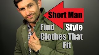 Short Man Style Tips and Advice | How To Find Clothes That Fit | Short Men Advice
