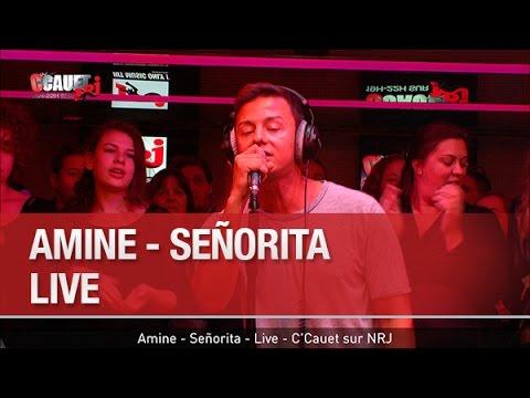 Amine - Señorita - Live - C'Cauet sur NRJ...
