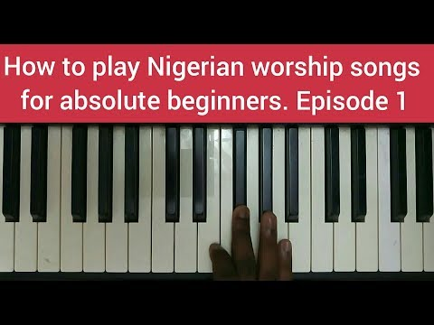 How to play Nigerian worship songs for absolute beginners || Episode 1
