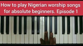 Download Video How to play Nigerian worship songs for absolute beginners    Episode 1 MP3 3GP MP4