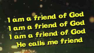 Friend of God (with Lyrics)