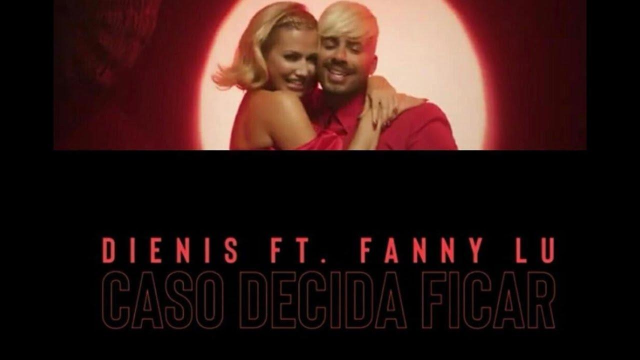 Fanny Lu, Dienis   Caso Decida Ficar - Video Oficial Versão Português