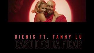 Смотреть клип Fanny Lu, Dienis - Caso Decida Ficar