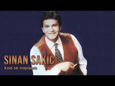 Sinan Sakic - Kad Se Napijem - (Audio 1992)