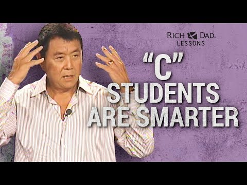 "Why ""A"" Students Work For ""C"" Students - Robert Kiyosaki"