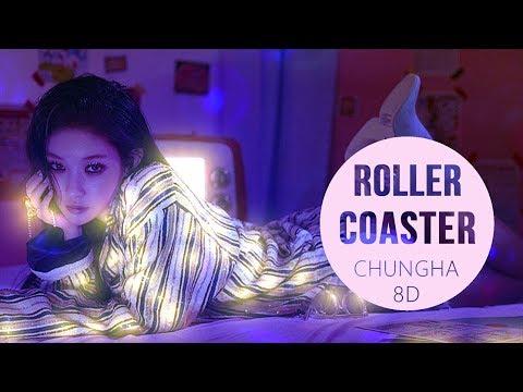 CHUNGHA(청하) - ROLLER  COASTER [8D USE HEADPHONE] 🎧