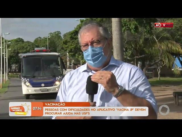 Pessoas com dificuldades no aplicativo 'Vacina JP' devem procurar ajuda na USF-Tambaú da Gente Manhã