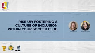 GAME CHANGERS   Rise Up: Fostering a Culture of Inclusion Among Females in Your Soccer Club