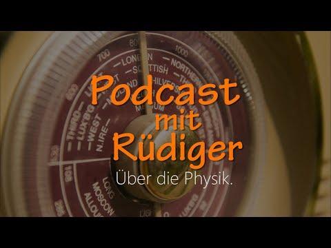 Podcast mit Rüdiger | Über die Physik