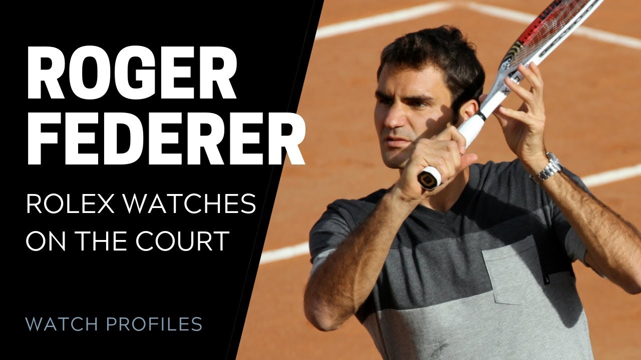 Roger Federer S Rolex Watches On The Court Swisswatchexpo